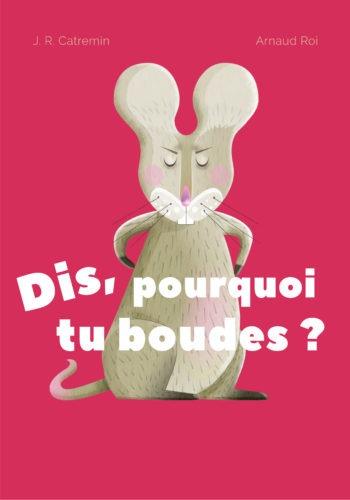 Dis, Pourquoi Tu Boudes ?